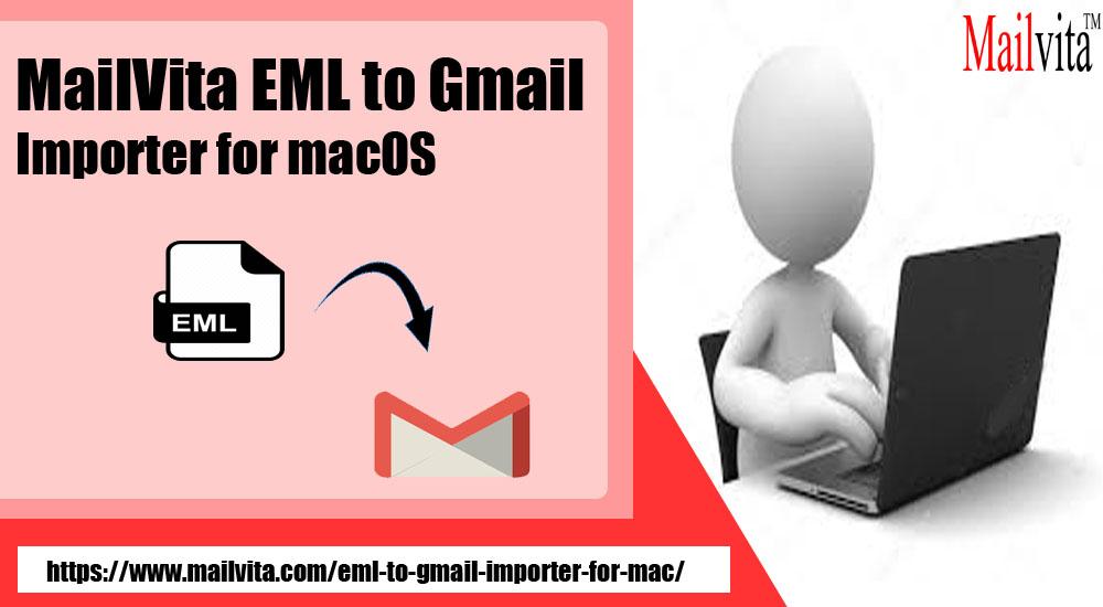 Neposredna Rešitev Za Uvoz Datotek Eml V Gmail Račun V Macu