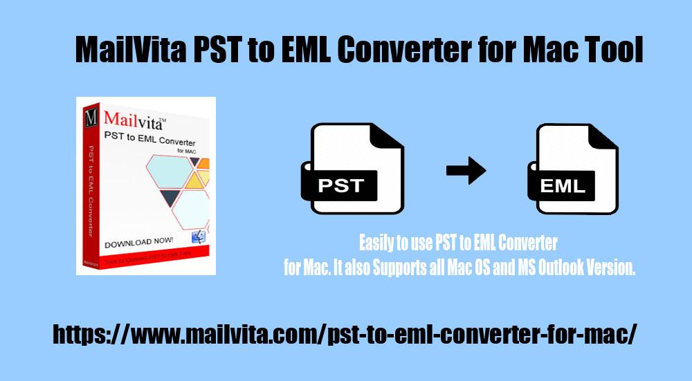 Mac上のMac用MailvitapstからEmlへのコンバーターmacpstからEmlへの簡単なエクスポートと移行