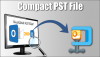 Methods To Compact Outlook 2016, 2013, 2010 Pst File